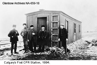 Calgary's First CPR Station, 1884.